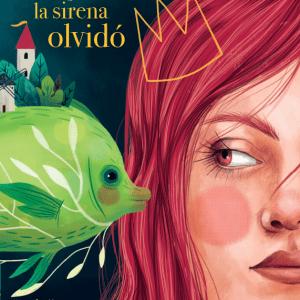 portada-LO-QUE-LA-SIRENA-OLVIDO